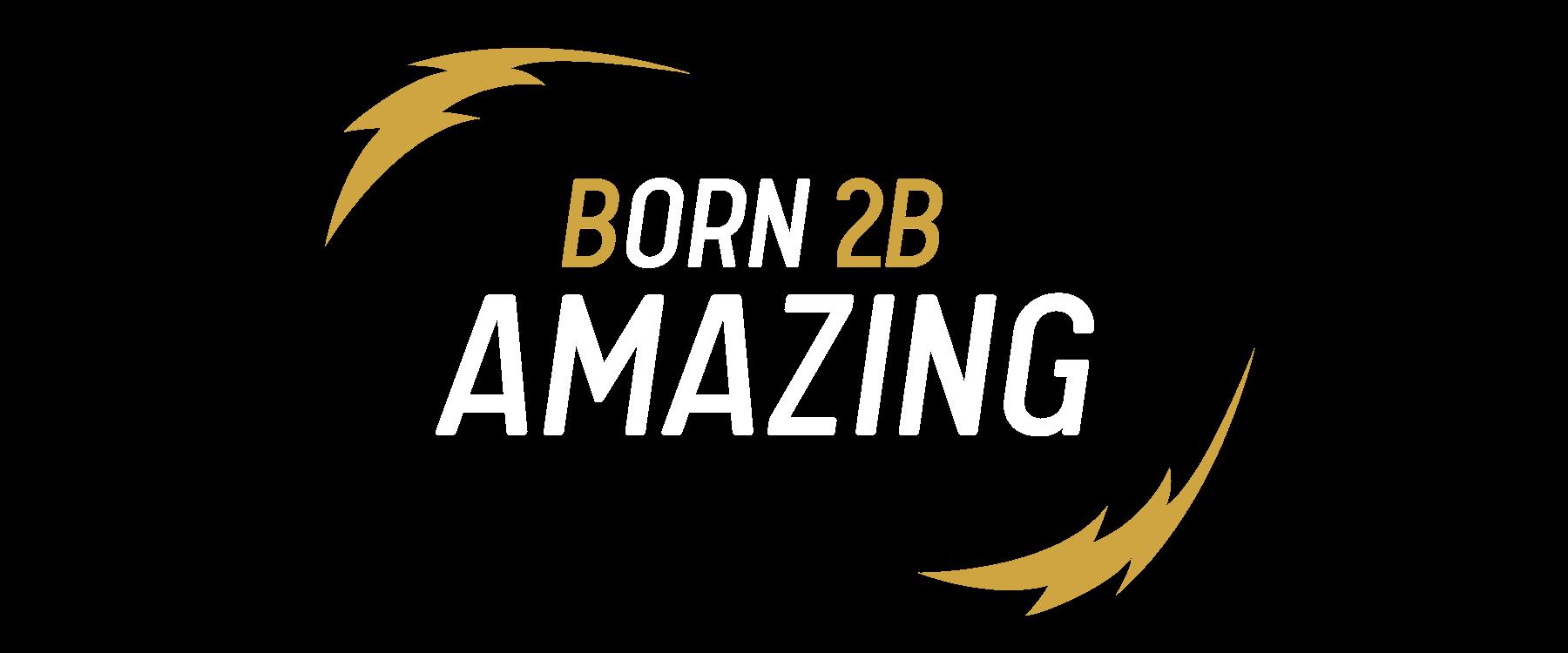 Born 2B Amazing